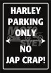Tabuľka HARLEY PARKING ONLY - NO JAP CRAP